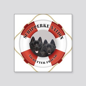 Schipperke Nation life preserver Square Sticker 3""