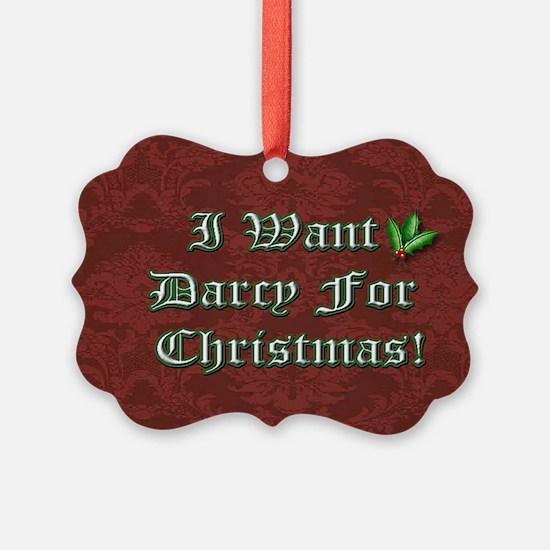 I Want Darcy Ornament
