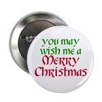 """""""Wish Me a Merry Christmas"""" Button"""