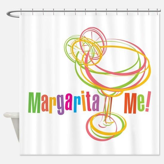 Margarita Me! Shower Curtain