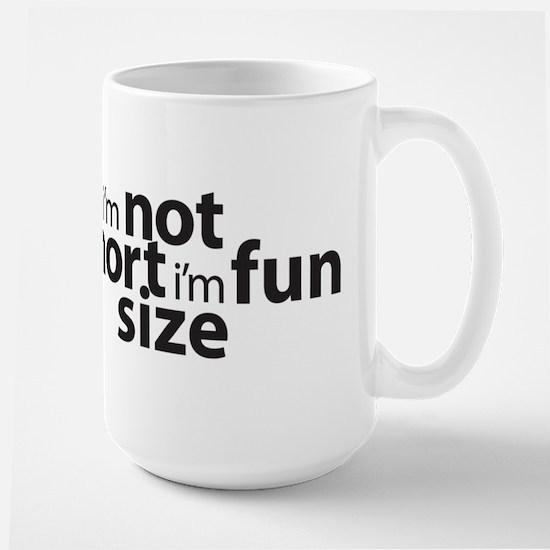 Im not Short Im Fun Size Mug