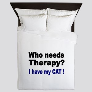 Who needs Therapy Queen Duvet