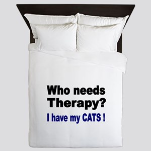 Who needs Therapy? I have my Cats! Queen Duvet