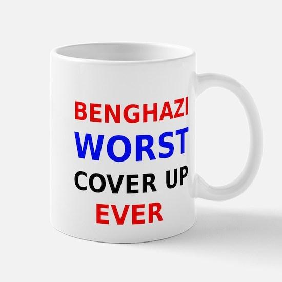 Benghazi Worst Cover up Ever Mug