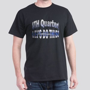 4th Quarter! Lets do this! T-Shirt