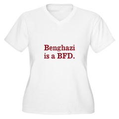 Benghazi is a BFD Plus Size T-Shirt