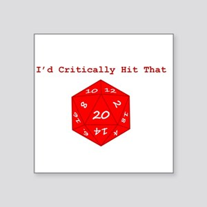 "I'd Critically Hit That - Red Square Sticker 3"" x"