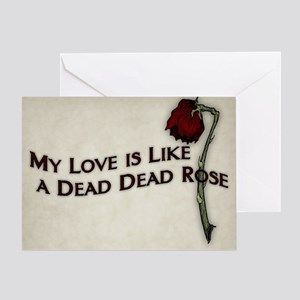 My Love Is Like A Dead Dead Rose Greeting Card