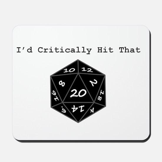 I'd Critically Hit That - Black Mousepad
