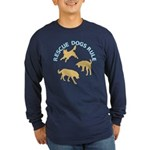 Rescue Dogs Rule Long Sleeve Dark T-Shirt