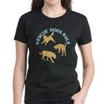 Rescue Dogs Rule Women's Dark T-Shirt