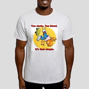 You Skate, You Bleed... Ash Grey T-Shirt