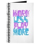 Work Less Play More | Journal