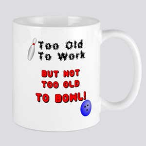 Too Old To Bowl Mug
