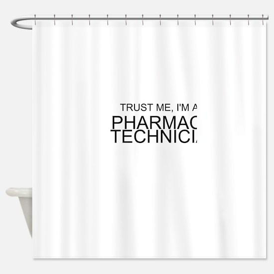 Trust Me, Im A Pharmacy Technician Shower Curtain