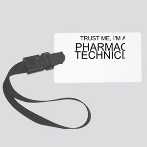 Trust Me, Im A Pharmacy Technician Luggage Tag