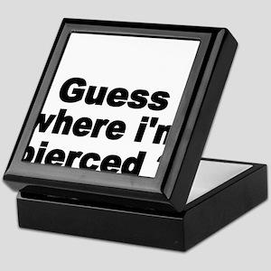 Guess where Im pierced Keepsake Box
