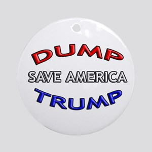 DUMP TRUMP - SAVE AMERICA! Round Ornament