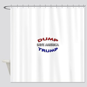 DUMP TRUMP - SAVE AMERICA! Shower Curtain