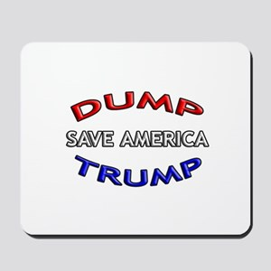 DUMP TRUMP - SAVE AMERICA! Mousepad