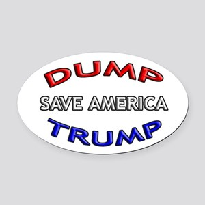 DUMP TRUMP - SAVE AMERICA! Oval Car Magnet