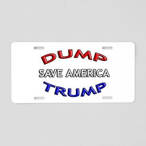 DUMP TRUMP - SAVE AMERICA! Aluminum License Plate