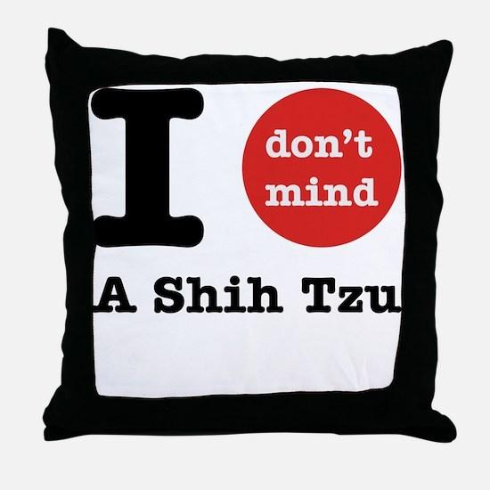 I don't mind... Throw Pillow