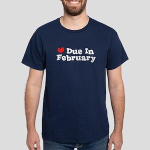Due In February Dark T-Shirt