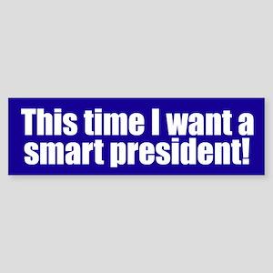 SMART PRESIDENT Bumper Sticker