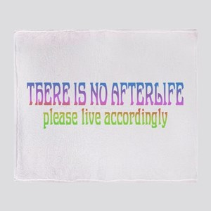 There is no Afterlife Throw Blanket