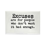 Excuses are for people who Rectangle Magnet (100 p