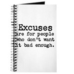 Excuses are for people who Journal