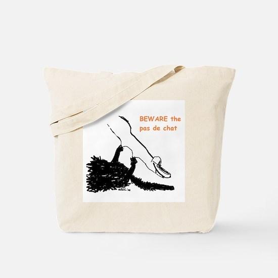 beware the pas de chat Tote Bag