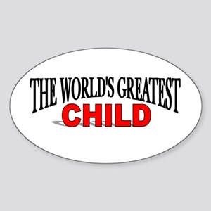"""The World's Greatest Child"" Oval Sticker"