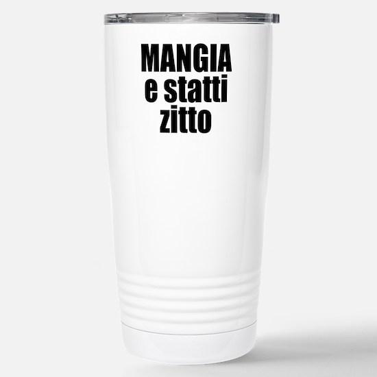 Mangia e Statti Zitto Stainless Steel Travel Mug