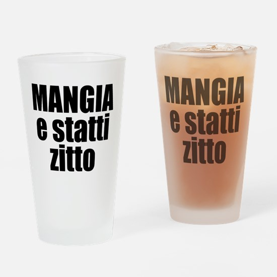 Mangia e Statti Zitto Drinking Glass