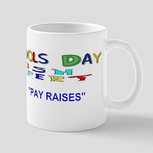 April Fools Day Pay Raise Mug