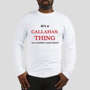 It's a Callahan thing, you Long Sleeve T-Shirt