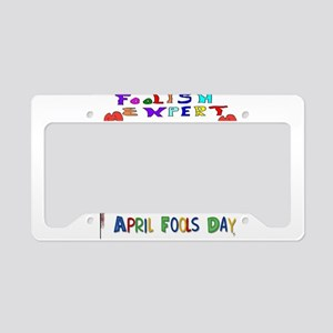 April Fools Foolish Expert License Plate Holder