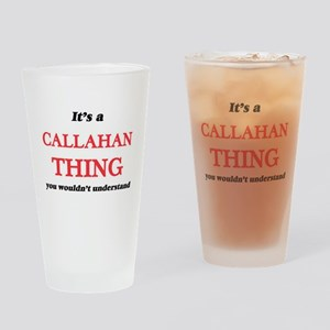 It's a Callahan thing, you woul Drinking Glass