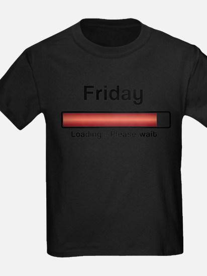 Friday loading T-Shirt