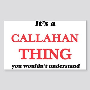 It's a Callahan thing, you wouldn' Sticker
