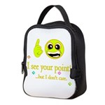 I see your point, but dont care Neoprene Lunch Bag
