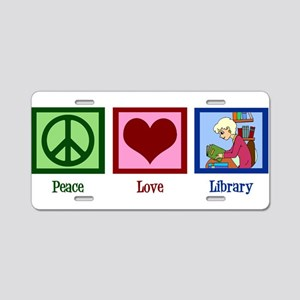 Peace Love Library Aluminum License Plate