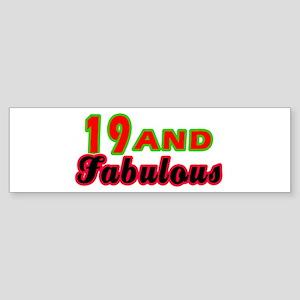 19 and fabulous Sticker (Bumper)