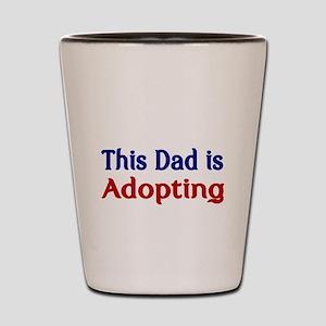 This Dad is Adopting Shot Glass