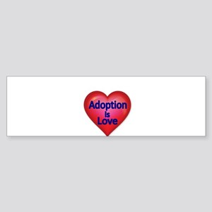 Adoption is love Bumper Sticker