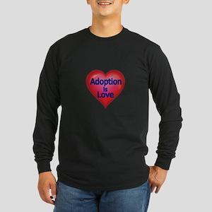 Adoption is love Long Sleeve T-Shirt