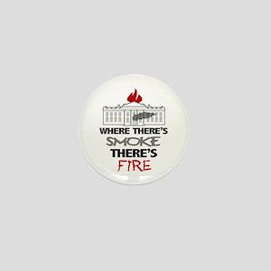 Where Theres SMOKE Theres Fire Mini Button