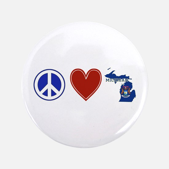 "Peace Love Michigan 3.5"" Button"